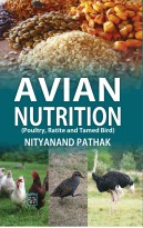 Avian Nutrition (Poultry, Ratitie and Tamed Bird)