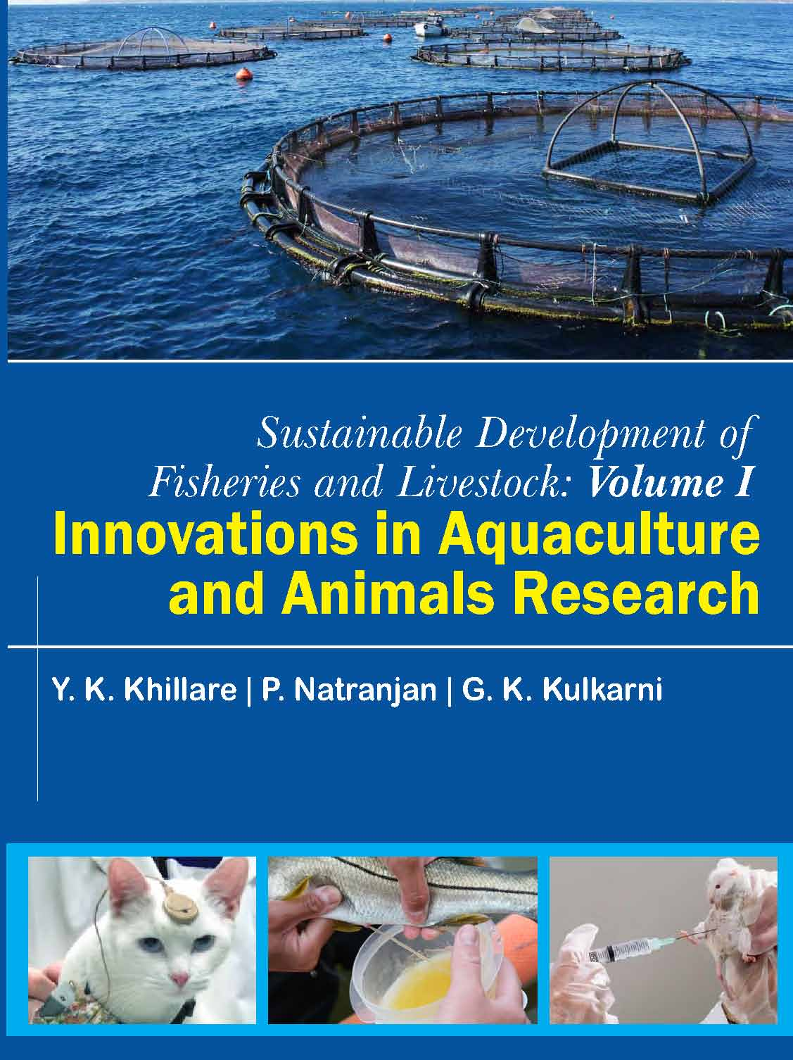 Sustainable Development of Fisheries and Livestock : Innovation in Aquaculture and Animals Research    Vol I