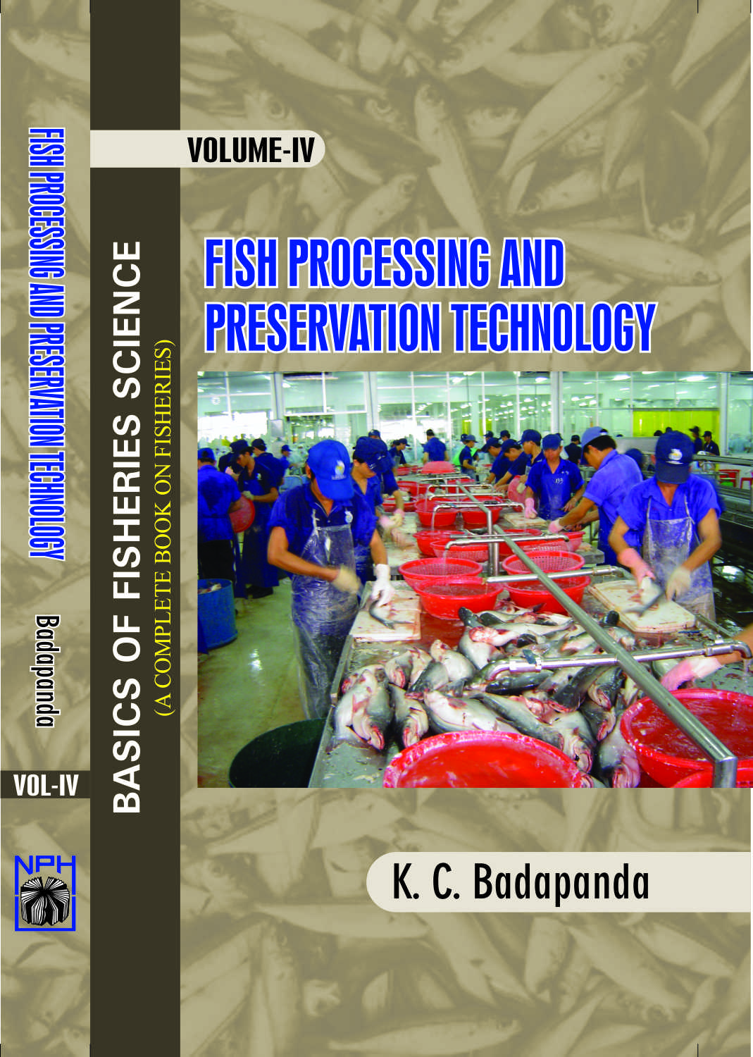 Basics of Fisheries Science : Vol IV Fish Processing & Preventive Technology