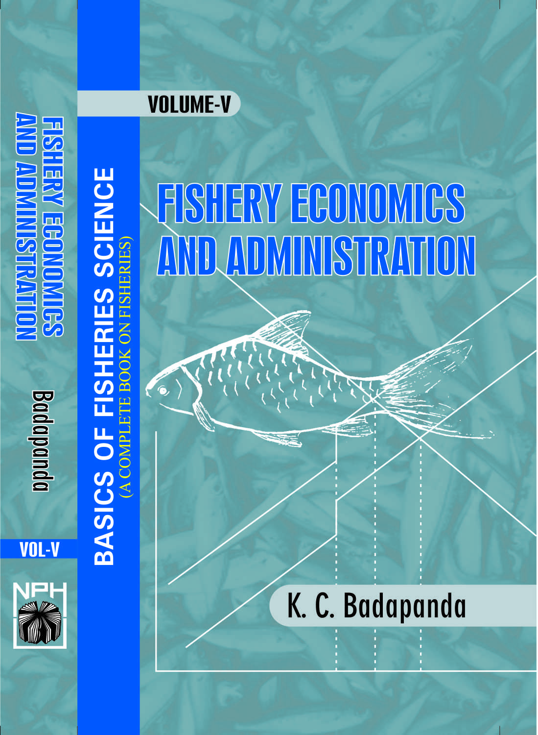 Basics of Fisheries Science : Vol V Fisheries Economics & Administration