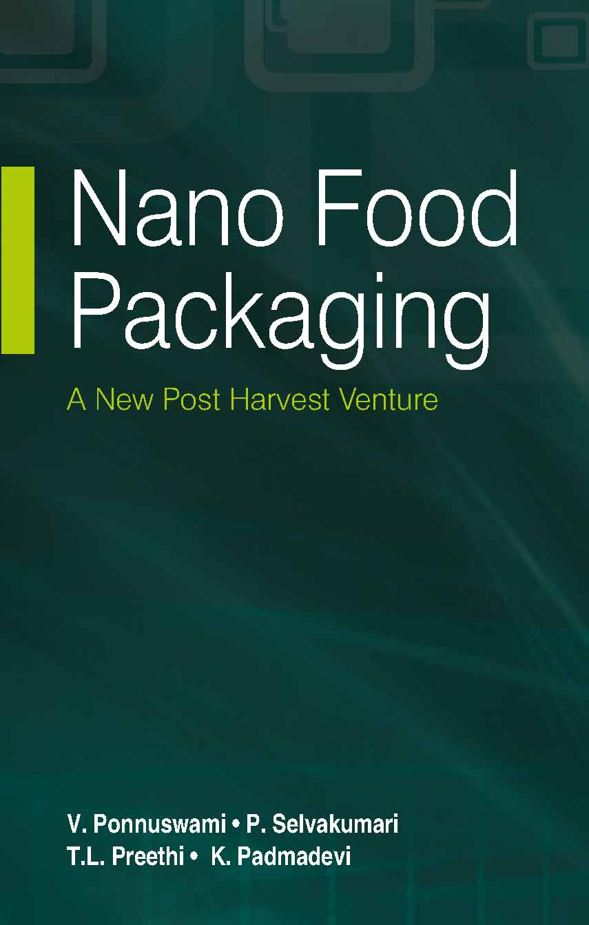 Nano Food Packaging : A New Post Harvest Venture