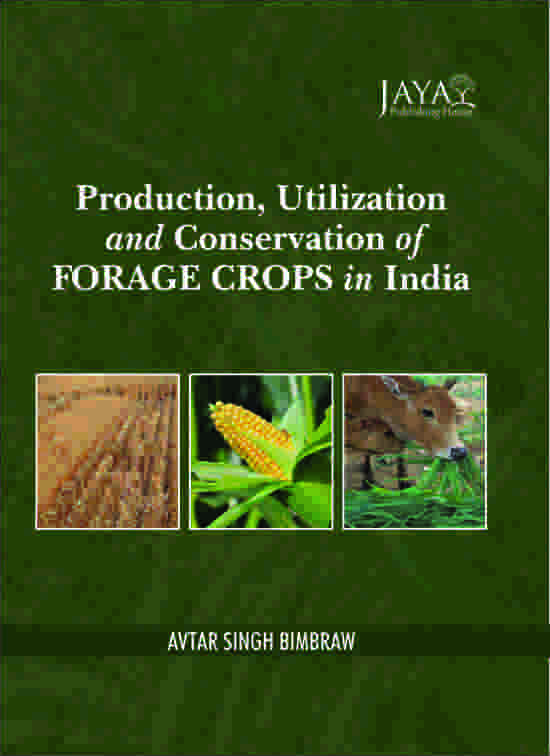 Production Utilization and Conservation of Forage Crops in India