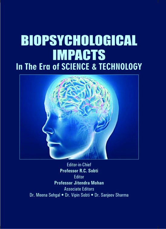 BioPsychological Impacts : In the Era of Science & Technology