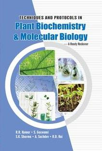 Techniques and Protocols in Plant Biochemistry and Molecular Biology