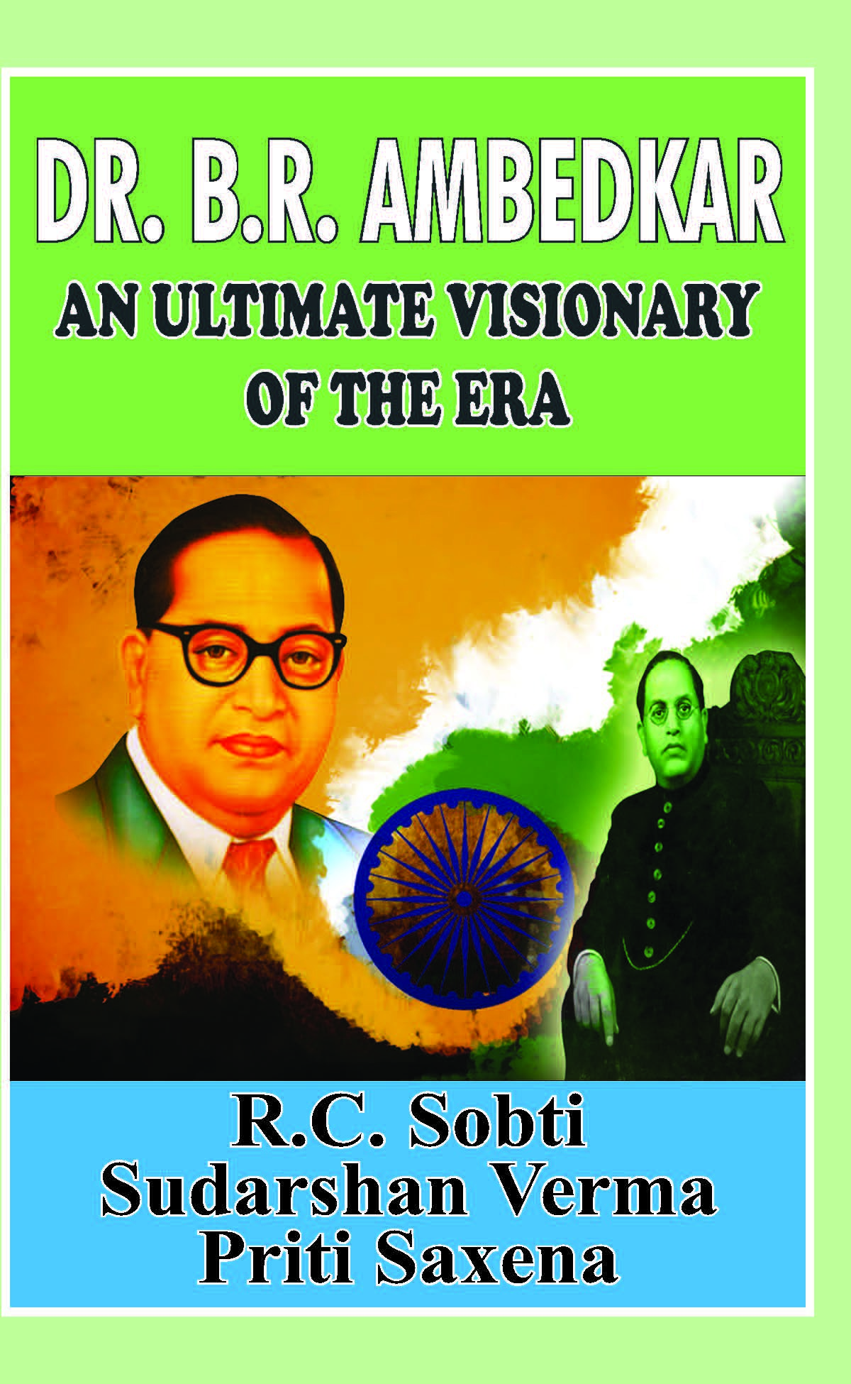 Dr. B R Ambedkar : An Ultimate Visionary of the Era