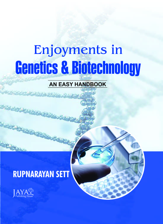 Enjyoment in Genetics and Biotechnology : An Easy Handbook