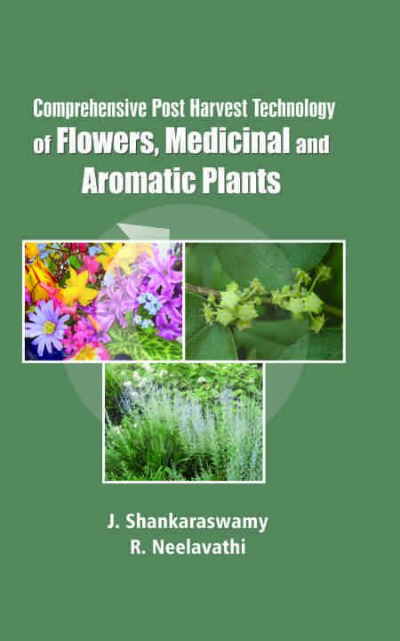 Comprehensive Post Harvest Technology of Flowers, Medicinal and Aromatic Plants