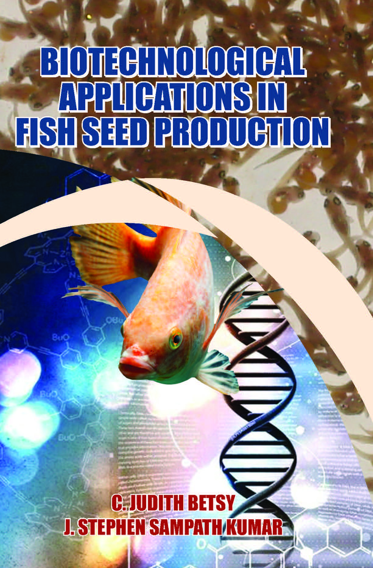 Biotechnological Applications in Fish Seed Production