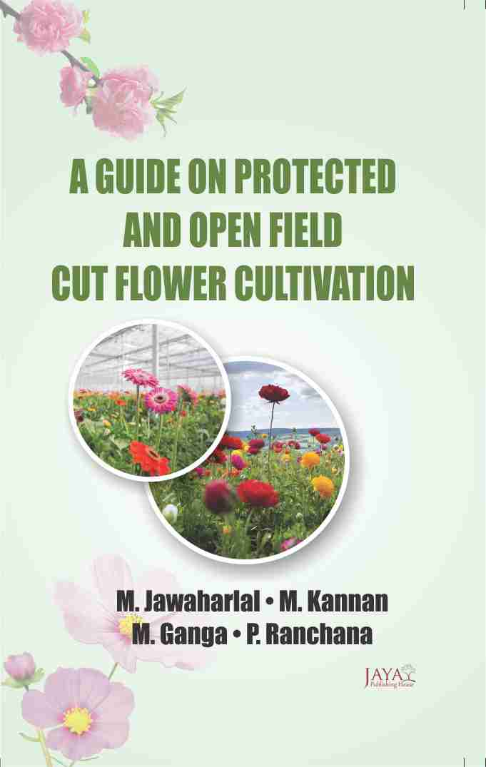 Guide on Protected & Open Field Cut Flowers Cultivation