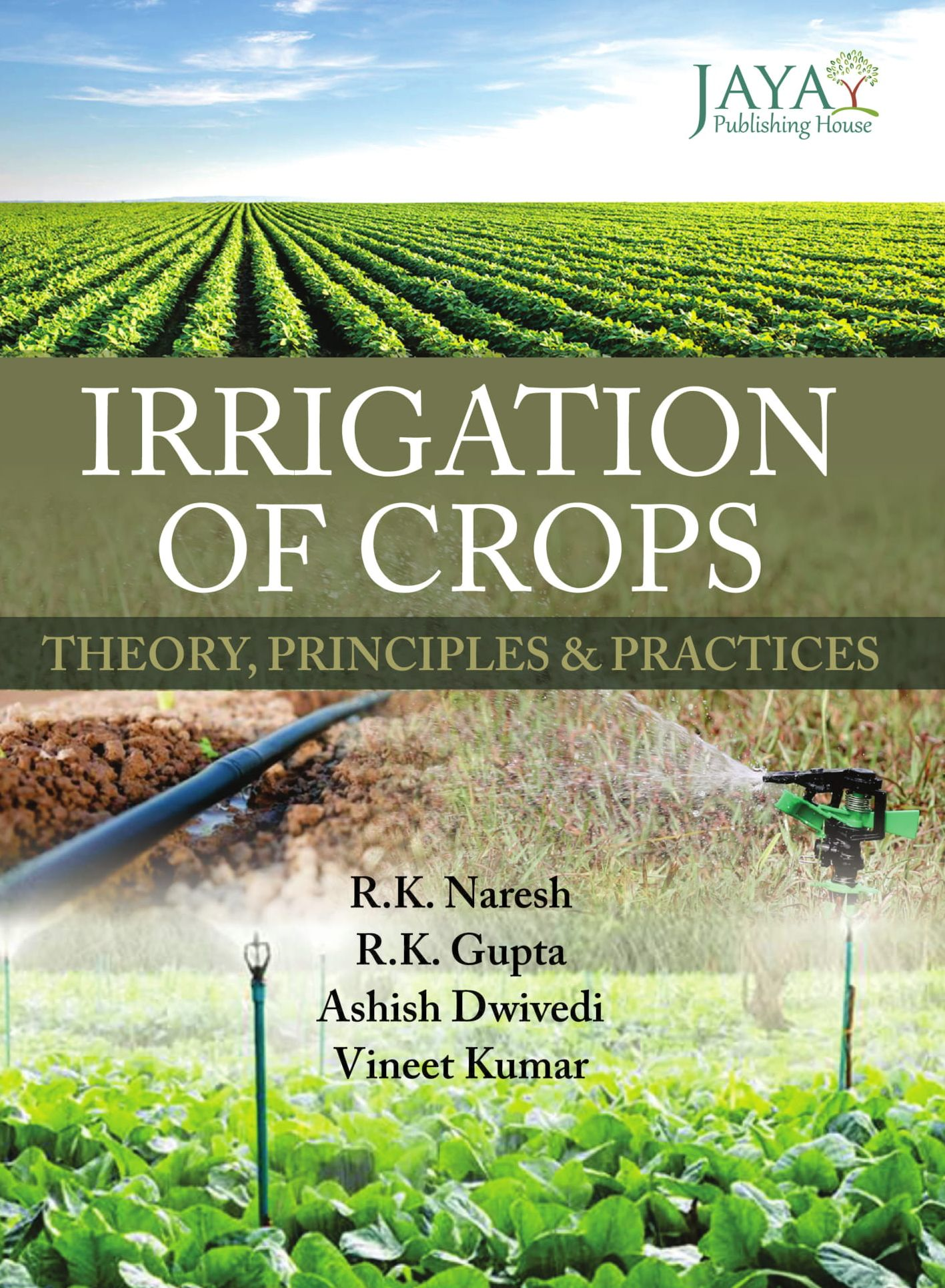 Irrigation of Crops : Theory, Principles & Practices
