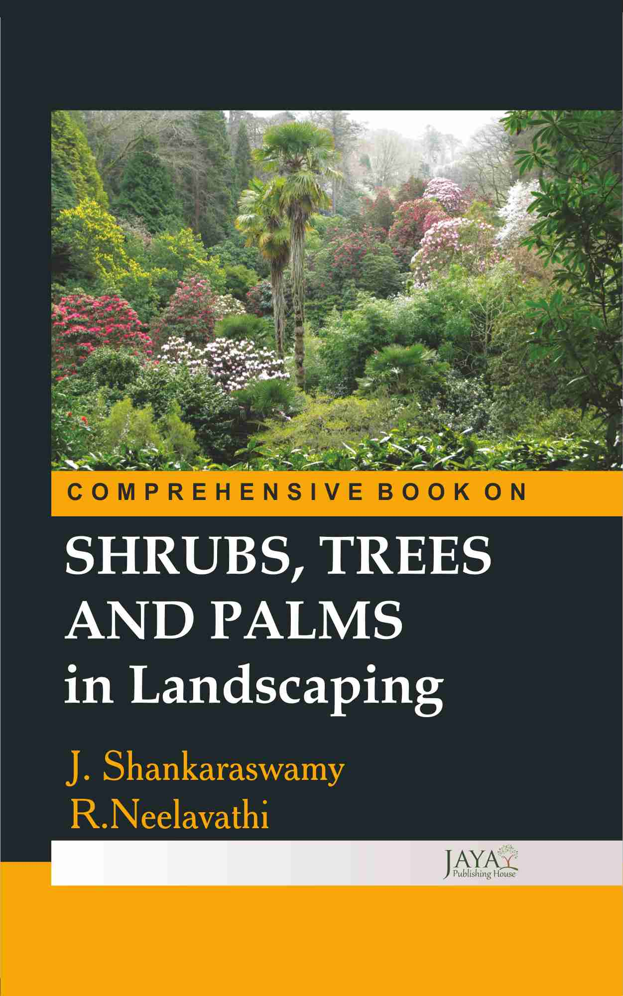 Comprehensive Book on Shrubs, Trees & Palm in Landscaping