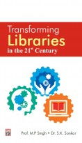 Transforming Libraries in the 21st Century
