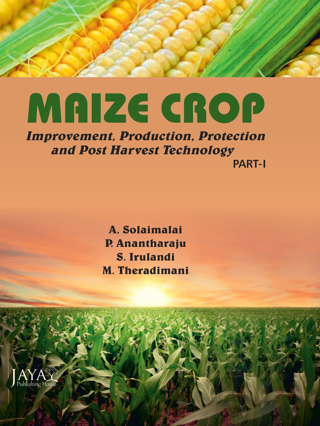 Maize Crop : Improvement, Production, Protection & Post Harvest Technology (2 Parts)