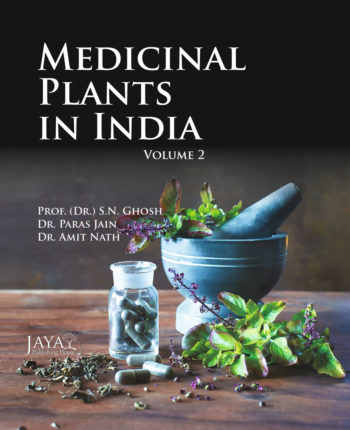 Medicinal Plant in India : Importance & Cultivation Vol. 2
