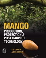 Mango : Production, Protection and Post Harvest Technology